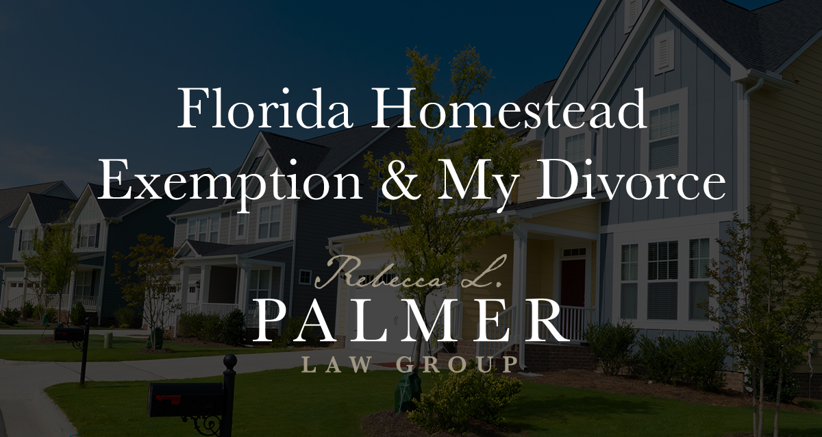 Florida Homestead Exemption & My Divorce | Orlando Divorce